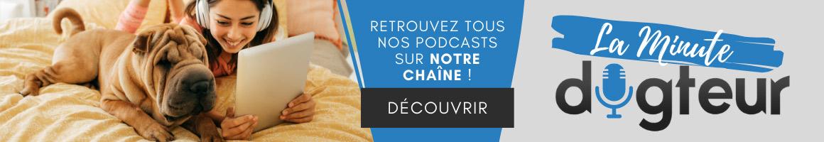 Podcast - La Chaîne La minute Dogteur