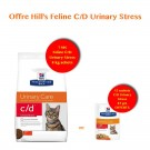 Offre Hill's: 1 sac Prescription Diet Feline C/D Urinary Stress poulet 8 kg acheté = 12 sachets C/D Urinary Stress Poulet 85 grs offerts